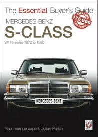 Mercedes Benz S-Class: W116-Series 1972-1980 MERCEDES BENZ S-CLASS (Essential Buyer's Guide) [ Julian Parish ]