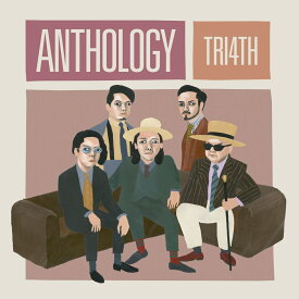 ANTHOLOGY (初回限定盤 CD+DVD) [ TRI4TH ]