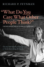 WHAT DO YOU CARE WHAT OTHER PEOPLE THINK [ RICHARD P. FEYNMAN ]