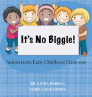 No Biggie: Autism in the Early Childhood Classroom