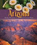 Arizona: Scenic Wonders of the Grand Canyon State