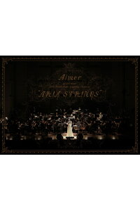 "Aimerspecialconcertwithスロヴァキア国立放送交響楽団""ARIASTRINGS""(初回生産限定盤)【Blu-ray】[Aimer]"