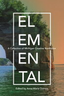 Elemental: A Collection of Michigan Creative Nonfiction