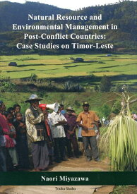 Natural resource and environmental manag case studies on Timor-Les [ 宮澤尚里 ]