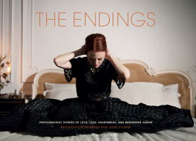 The Endings: Photographic Stories of Love, Loss, Heartbreak, and Beginning Again (Photography Books, ENDINGS [ Caitlin Cronenberg ]