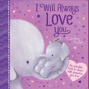 I Will Always Love You: An Adorable Book OT Share with Someone You Love