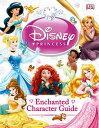 Disney Princess Enchanted Character Guide DISNEY PRINCESS ENCHANTED CHAR [ Catherine Saunders ]