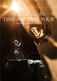 TIME MACHINE TOUR Traveling through 45 years【Blu-ray】 [ 松任谷由実 ]