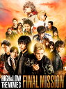 HiGH & LOW THE MOVIE 3〜FINAL MISSION〜 [ AKIRA ]