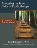 Mastering the Inner Skills of Psychotherapy: A Deliberate Practice Manual