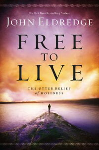 FreetoLive:TheUtterReliefofHoliness[JohnEldredge]