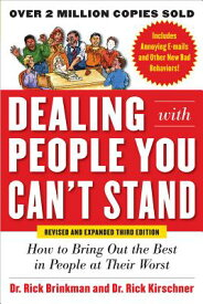 Dealing with People You Can't Stand: How to Bring Out the Best in People at Their Worst DEALING W/PEOPLE YOU CANT S-3E [ Rick Brinkman ]