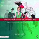 Digital Costume Design and Collaboration: Applications in Academia, Theatre, and Film