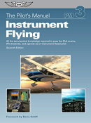 The Pilot's Manual: Instrument Flying: All the Aeronautical Knowledge Required to Pass the FAA Exams