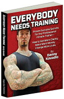 "Everybody Needs Training: Proven Success Secrets for the Professional Fitness Trainera ""How to Get M"