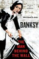 BANKSY:THE MAN BEHIND THE WALL(H)