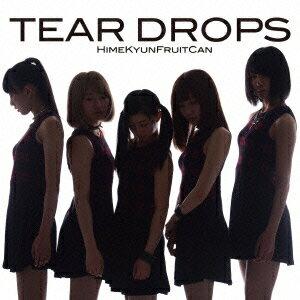 TEAR DROPS [ ひめキュンフルーツ缶 ]