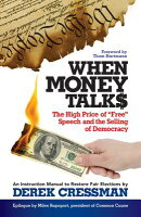 "When Money Talks: The High Price Ofa""free"" Speech and the Selling of Democracy"