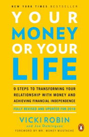 Your Money or Your Life: 9 Steps to Transforming Your Relationship with Money and Achieving Financia YOUR MONEY OR YOUR LIFE REV/E [ Vicki Robin ]