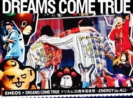 ENEOS × DREAMS COME TRUEドリカム30周年前夜祭〜ENERGY for ALL〜【Blu-ray】 [ DREAMS COME TRUE ]