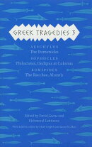 Greek Tragedies 3: Aeschylus: The Eumenides; Sophocles: Philoctetes, Oedipus at Colonus; Euripides: