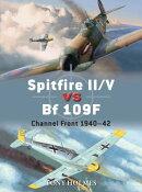 Spitfire II/V Vs Bf 109f: Channel Front 1940-42