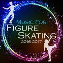 フィギュア・スケート・ミュージック 2016-2017 [ (V.A.) ]