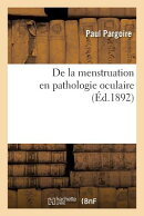 de la Menstruation En Pathologie Oculaire