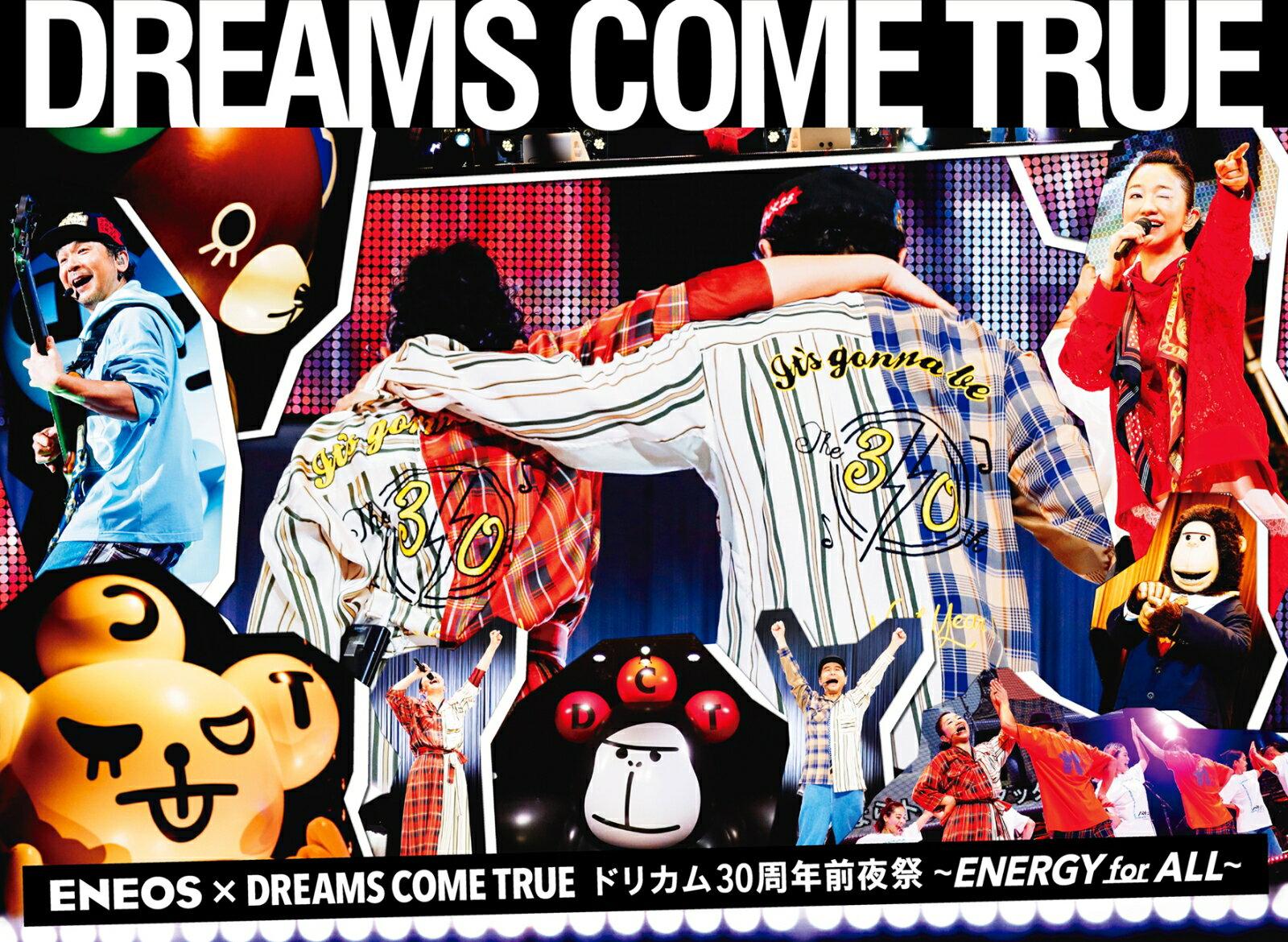 ENEOS × DREAMS COME TRUEドリカム30周年前夜祭〜ENERGY for ALL〜 [ DREAMS COME TRUE ]