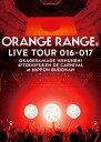 ORANGE RANGE LIVE TOUR 016-017 〜おかげさまで15周年! 47都道府県 DE カーニバル〜 at 日本武道館(完全生産限定盤) [...