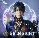 BE IN SIGHT (プレス限定盤A 三日月宗近メインジャケット)