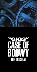 """GIGS"" CASE OF BOφWY -THE ORIGINAL- (完全限定盤スペシャルボックス)"