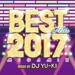 BEST HITS 2017 Megamix mixed by DJ YU-KI [ DJ YU-KI ]