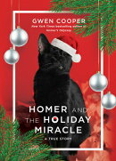 Homer and the Holiday Miracle: A True Story