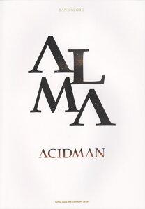 ACIDMAN「ALMA」 (バンド・スコア)