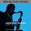 【輸入盤】Saxophone Colossus (Mono & Stereo) [ Sonny Rollins ]