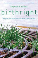 Birthright: People and Nature in the Modern World