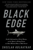 Black Edge: Inside Information, Dirty Money, and the Quest to Bring Down the Most Wanted Man on Wall