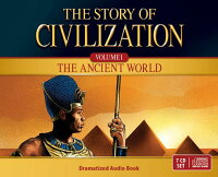 TheStoryofCivilizationAudioDramatization:VolumeI-TheAncientWorld[TanBooks]