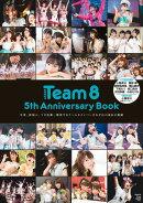 【楽天ブックス限定特典付】AKB48 Team8 5th Anniversary Book