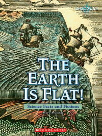 The_Earth_Is_Flat!:_Science_Fa