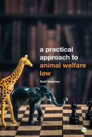 A Practical Approach to Animal Welfare Law: (Second Edition)