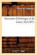 Souvenirs d'Amerique Et de Grece (Ed.1897)