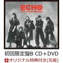 【楽天ブックス限定先着特典】ECHO (初回限定盤B CD+DVD) (オリジナルポストカード(A写)付き)