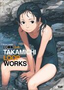 TAKAMICHI LOOP WORKS