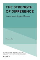 The Strength of Difference: Itineraries of Atypical Bosses