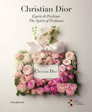 CHRISTIAN DIOR:THE SPIRIT OF PERFUMES(P)