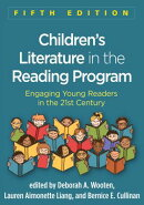 Children's Literature in the Reading Program, Fifth Edition: Engaging Young Readers in the 21st Cent