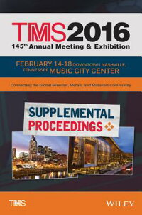 Tms2016SupplementalProceedings[TheMineralsMetals&MaterialsSociety]
