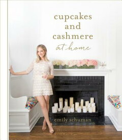 Cupcakes and Cashmere at Home CUPCAKES & CASHMERE AT HOME [ Emily Schuman ]